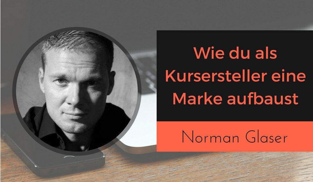 Marke aufbauen und USP mit Norman Glaser