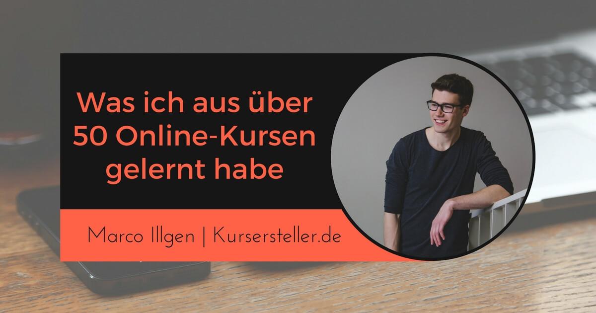 Was ich aus über 50 Online-Kursen gelernt habe Marco Illgen