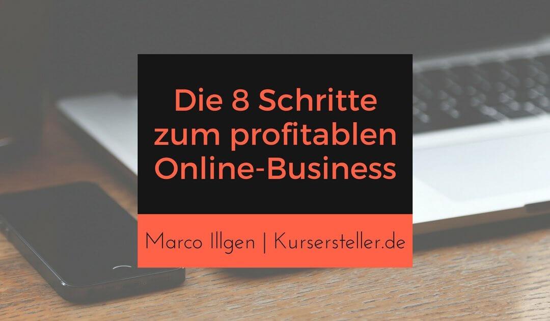 Die 8 Schritte zum profitablen Online-Business