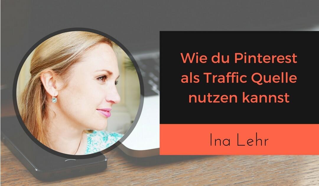 Wie du Pinterest als Traffic Quelle nutzen mit Ina Lehr