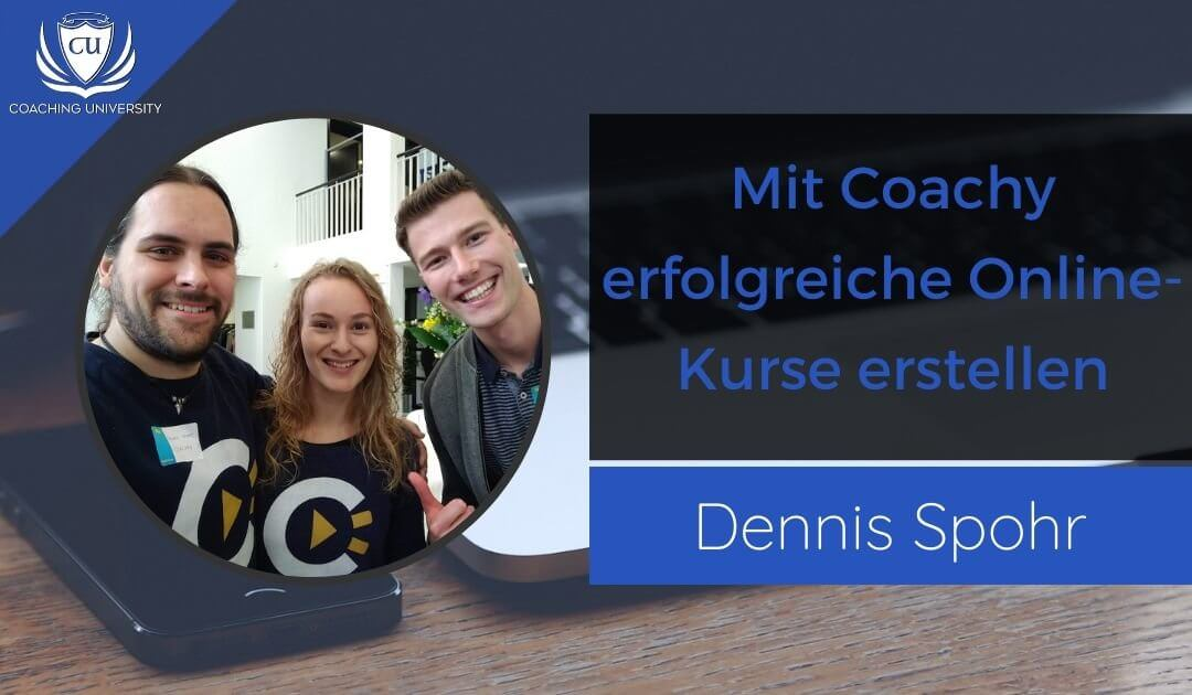 Coachy Kursplattform Premium Deluxe Dennis Spohr Interview Marco Illgen Coaching University