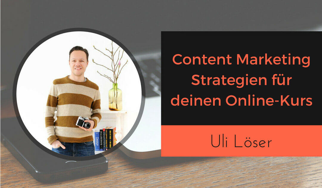 Content Marketing Strategie für deinen Online-Kurs