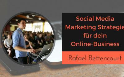 Social Media Marketing Strategie für dein Online-Business mit Rafael Bettencourt