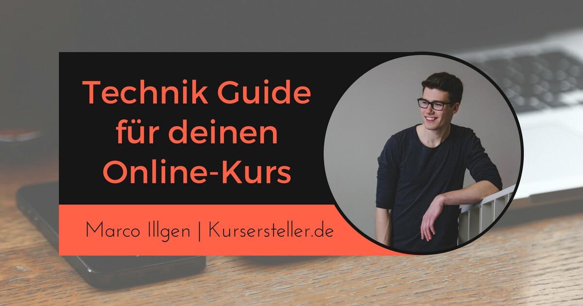 Technik Guide für deinen Online Kurs und Infoprodukte erstellen