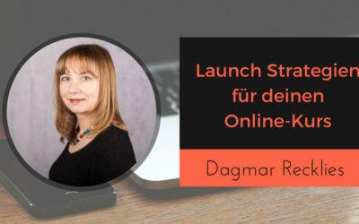 Launch Strategien für deinen Online-Kurs mit Dagmar Recklies