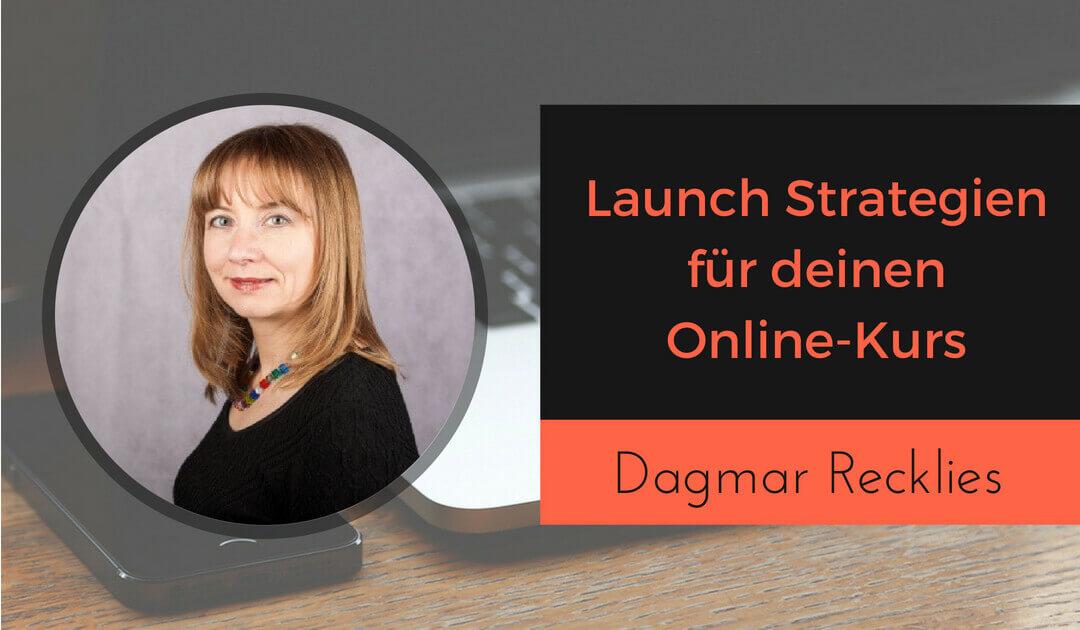 7 Launch Strategien für deinen Onlinekurs oder digitale Produkte - Expertentalk Dagmar Recklies Strategieexperten-2