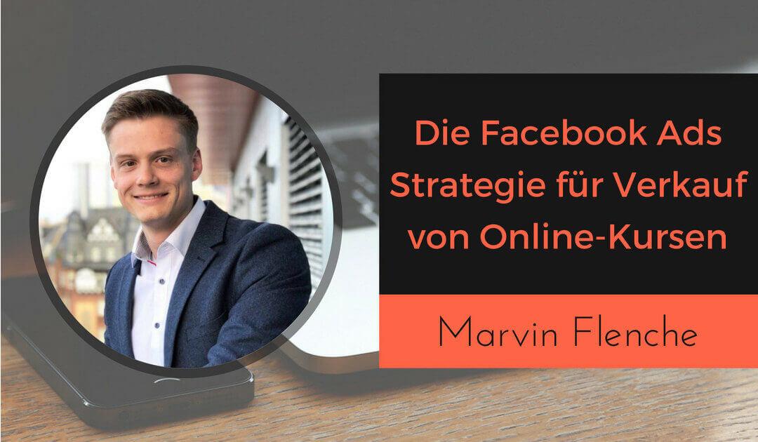 Facebook Werbung schalten für Online-Kurse mit Marvin Flenche