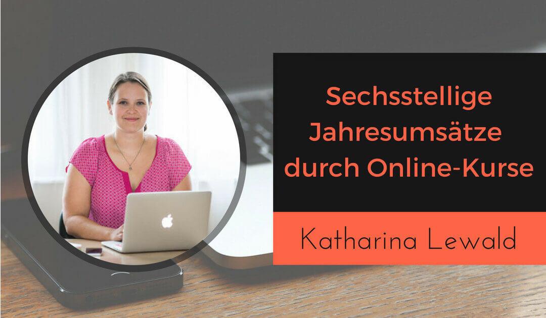 Sechstellige Jahresumsätze durch den Launch von Online Kursen mit Katharina Lewald