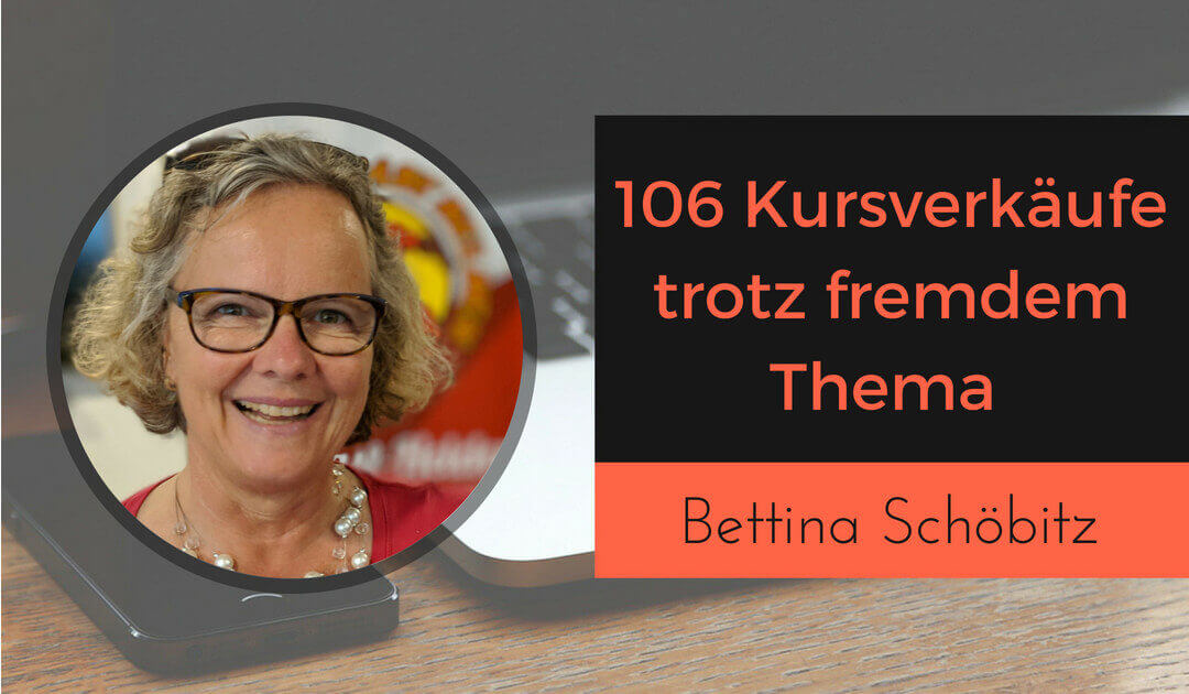 106 Kursverkäufe für ihren online Kurs - bettina schöbitz (1)