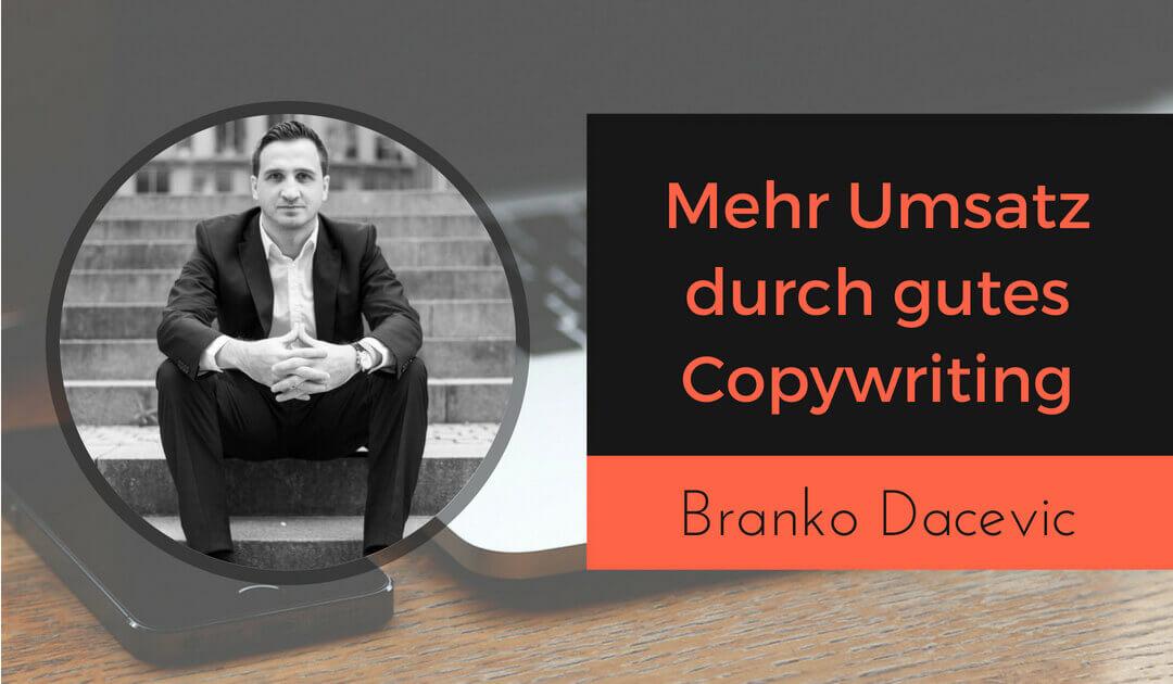 Mehr Umsatz durch gutes Copywriting mit Branko Dacevic von mehr Geschäft
