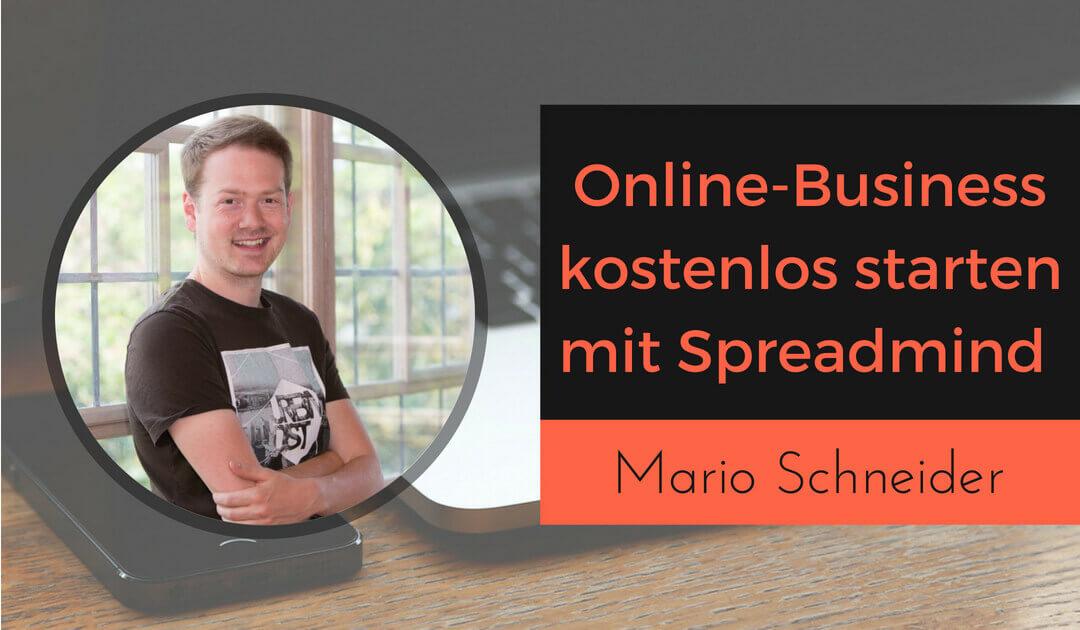 Online Business und gratis Website kostenlos starten mit Spreadmind.de und Mario Schneider