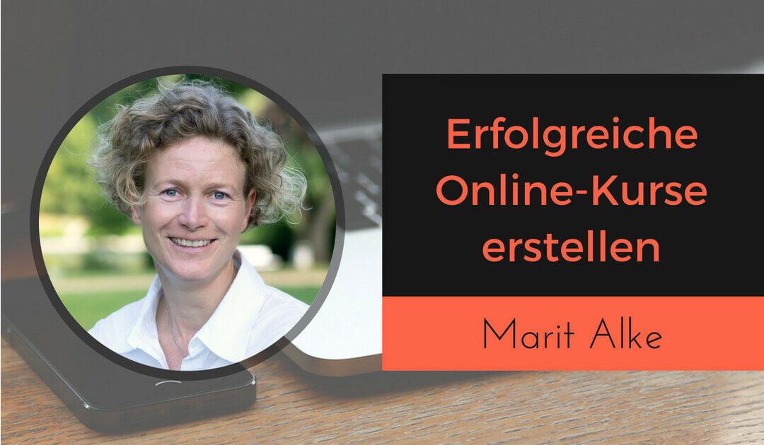 Erfolgreichen Online-Kurs erstellen mit Marit Alke von Coachingprodukte entwickeln