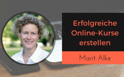 Marit Alke: Erfolgreichen Online-Kurs erstellen