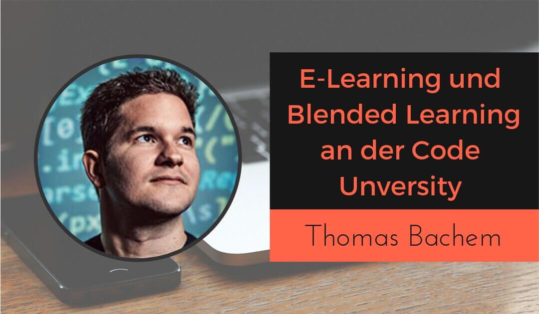E-Learning & Blended Learning Methoden von Code-University Gründer Thomas Bachem