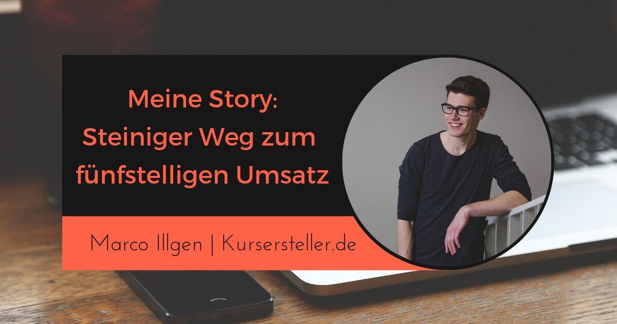 Meine Story zum fünfstelligen Online-Business - Marco Illgen Kursersteller.de