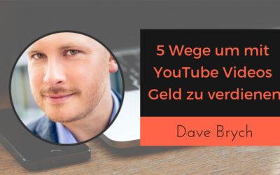YouTube-Kanal monetarisieren mit Dave Brych von 5 Ideen