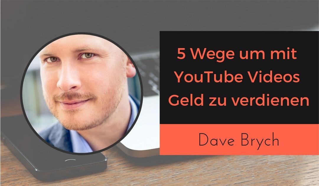5 Wege um mit YouTube Videos Geld zu verdienen und YouTube Abonnenten monetarisieren