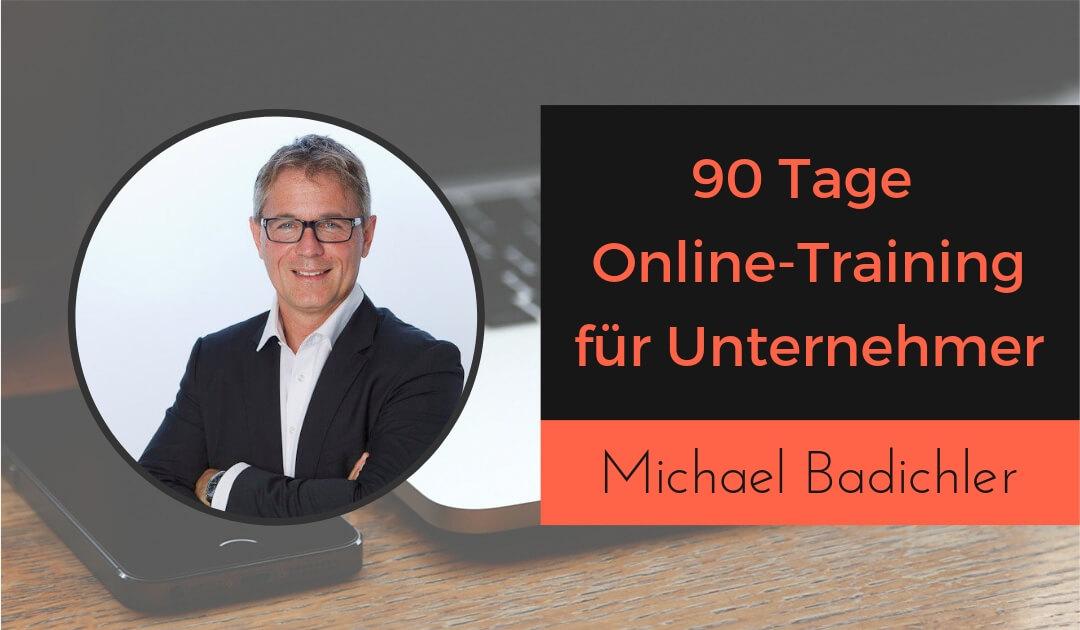 90 Tage Online-Training mit Betreeung erstellen von Michael Badichler