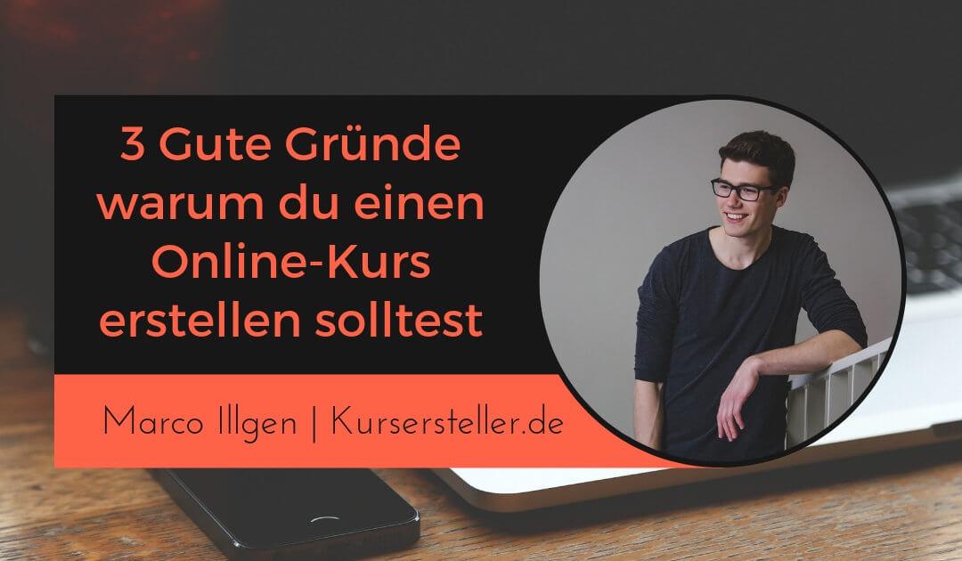 Warum Online-Kurse erstellen? – 3 Gute Gründe für dein erstes digitales Infoprodukt