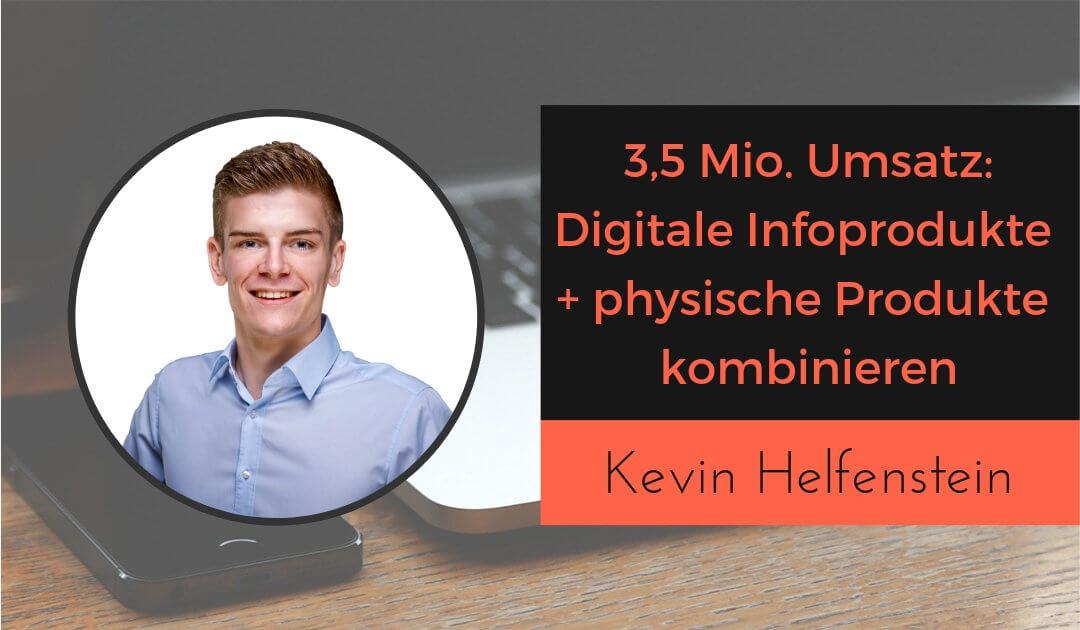 Physische Produkte + Online-Kurse: 3,5 Mio. Umsatz mit 21 Jahren – Kevin Helfenstein