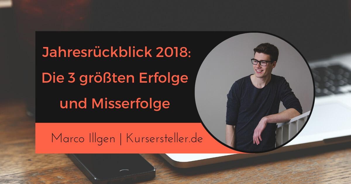 Jahresrückblick 2018 - Meine 3 größten Erfolge, Misserfolge & Erkenntnisse