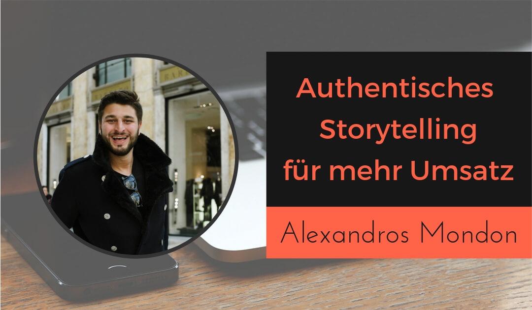 Authentisches Storytelling für mehr Umsatz im Unternehmen mit Alexandros Tsachouridus Mondon