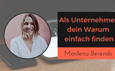 Warum dein Warum als Unternehmer wichtig ist und wie du einen begleiteten Online-Kursen erstellst mit Marilena Berends von Gratitude Daily