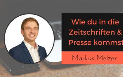 Wie du als Unternehmer in die Presse kommst und weitere Marketingtipps von Markus Melzer