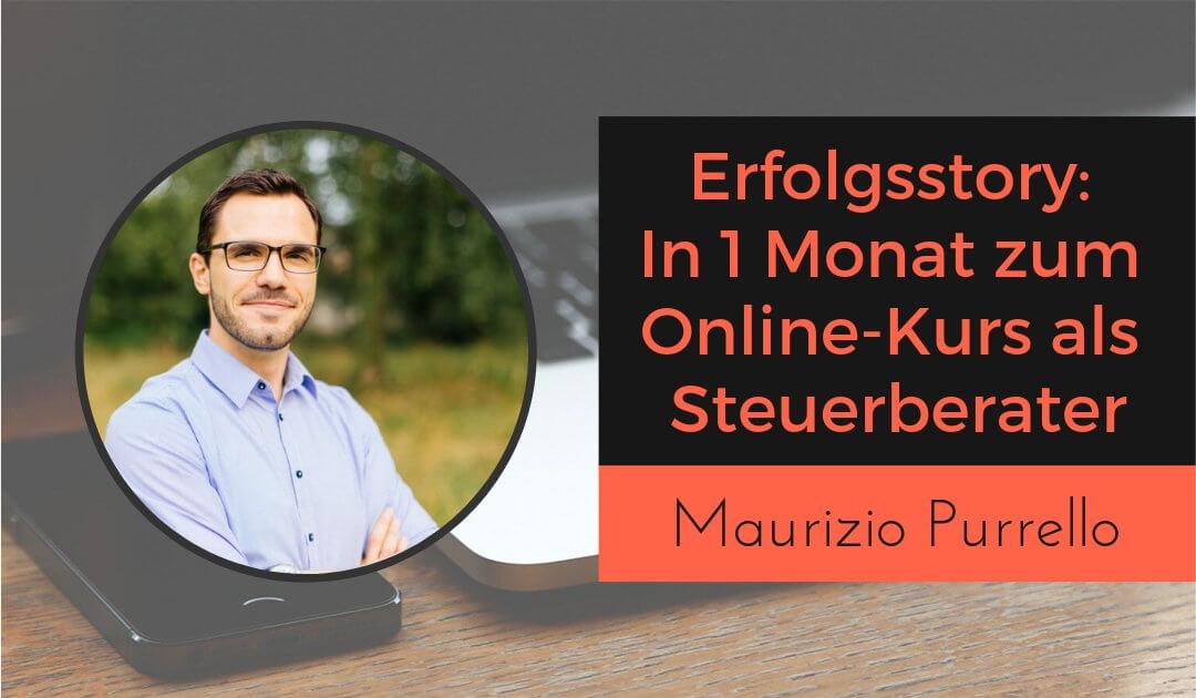 Wie mein Coaching Teilnehmer & Steuerberater Maurizio Purrello seinen Online-Kurs in 1 Monat erstellte