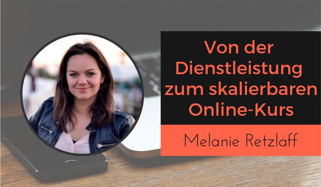 Von der Dienstleistung zum skalierbaren Online-Kurs mit Melanie Retzlaff von Business mit Struktur