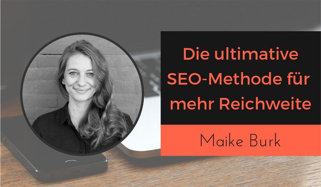Die ultimative Suchmaschinenoptimierung SEO-Methode für mehr Reichweite im Online-Business mit Maike Burk von Satzgestalt