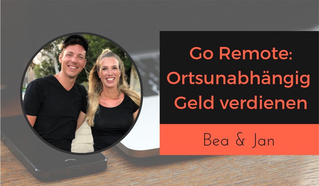 Go Remote - Ortsunabhängig Geld verdienen mit Online-Kursen und Bea & Jan von New Work Life