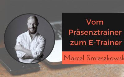 Vom Präsenztrainer zum E-Trainer mit Digital Learning Experte Marcel Smieszkowski