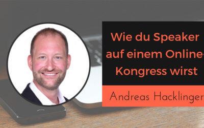 Wie du Speaker / Redner / Referent auf einem Event oder Online-Kongress wirst mit Andreas Hacklinger