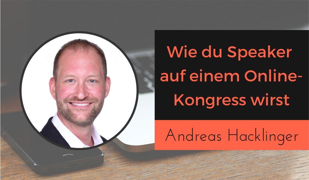 Wie du als Kursersteller Speaker auf einem Event oder Online-Kongress wirst mit Andreas Hacklinger