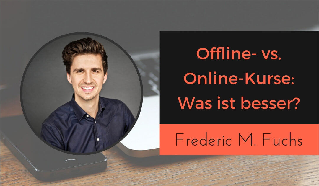 Offline- vs. Online-Kurs: Was ist besser? – Das ultimative Blended-Learning-Konzept
