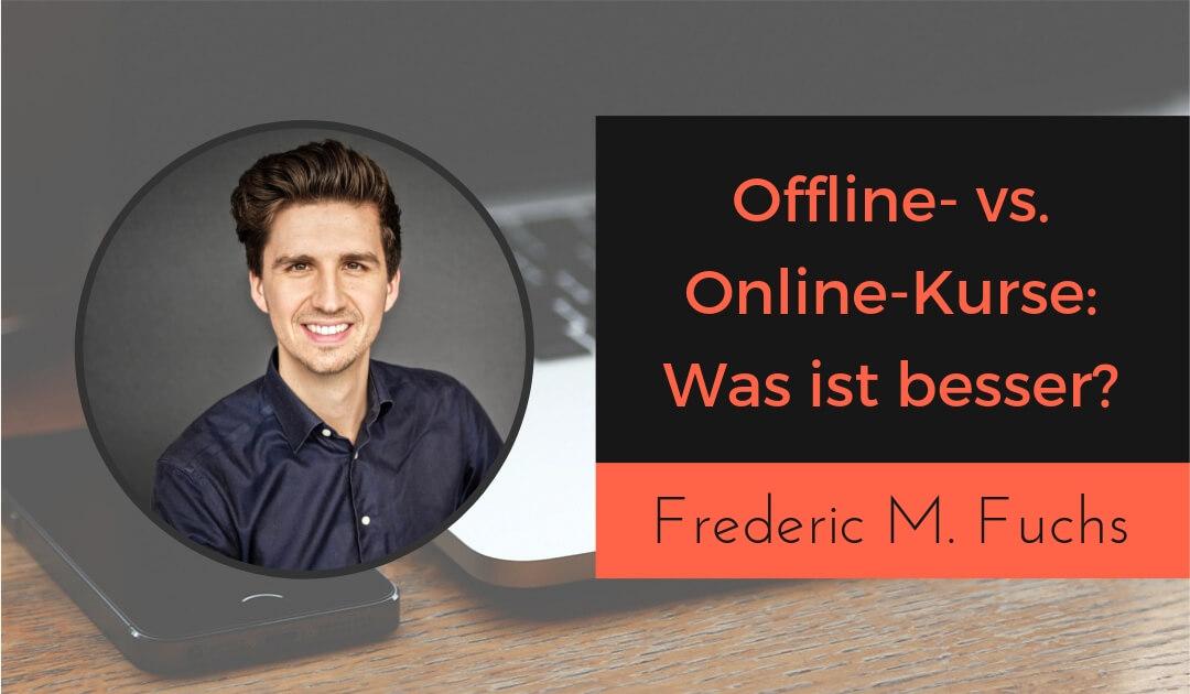 Offline- vs. Online-Kurse_ Präsenztrainings oder Online-Trainings, Präsenztermine mit Frederic M. Fuchs von der TAM Akademie