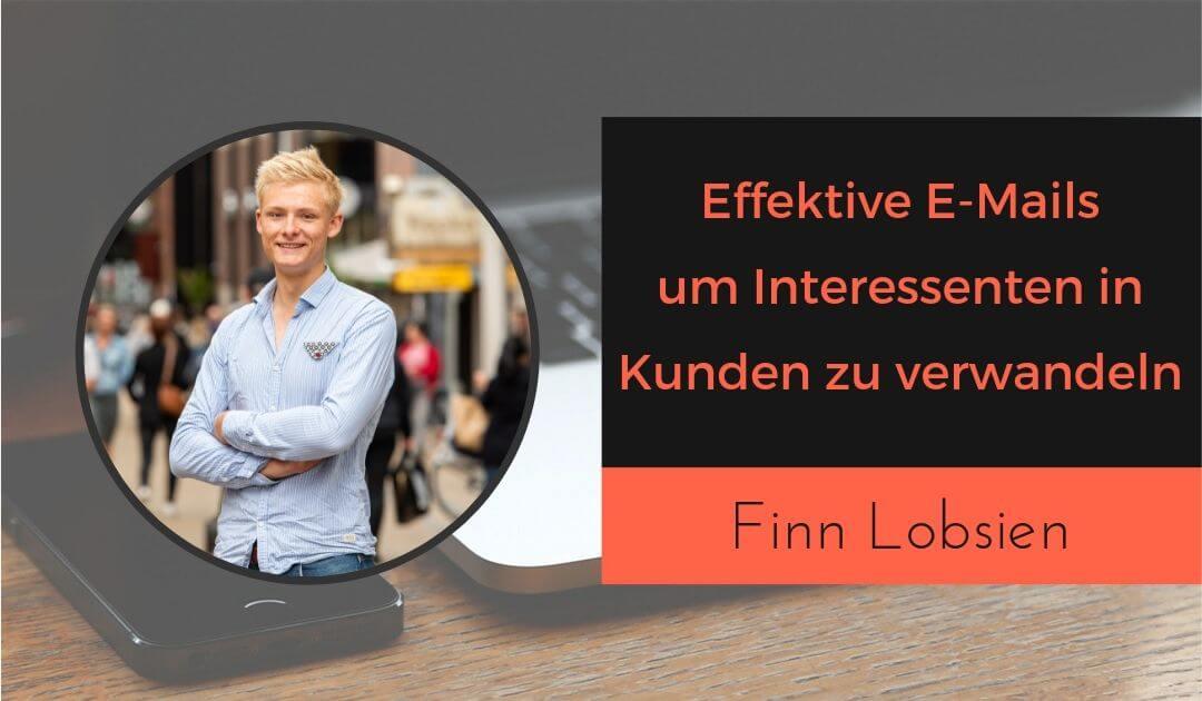 _Effektive E-Mails mit Finn Lobsien um Interessenten in Kunden zu verwandeln