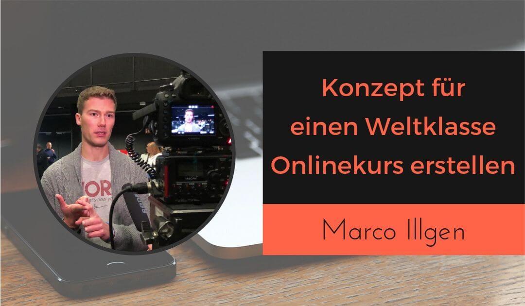 Wie erstelle ich das Konzept für einen Weltklasse Online Kurs von Marco Illgen Kursersteller.de