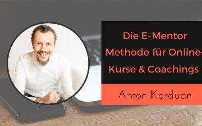Wirklich erfolgreiches Online-Coaching mit der E-Mentor Methode & Anwendung von Anton Korduan
