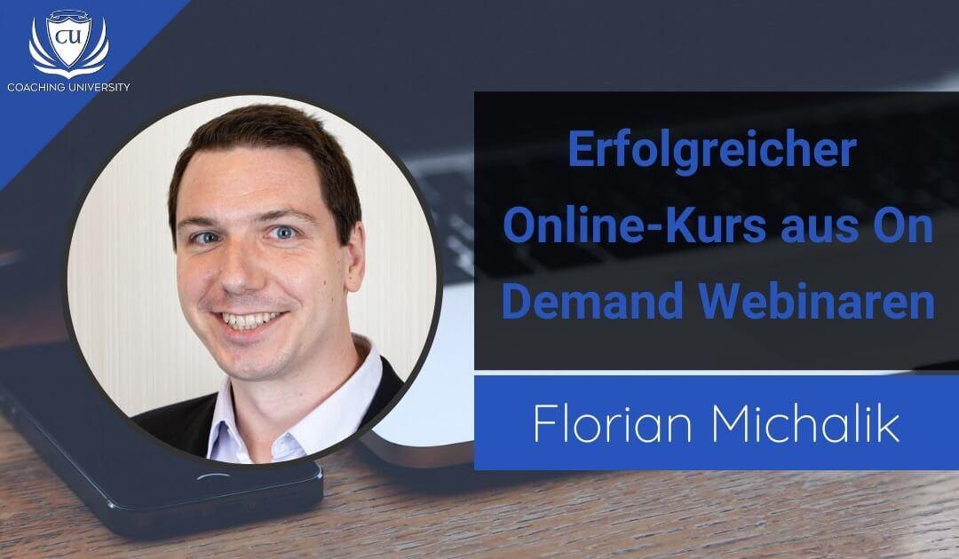 Der Webinarkurs: Ein Online-Kurs aus Webinaren – Ein neues E-Learningformat mit Florian Michalik