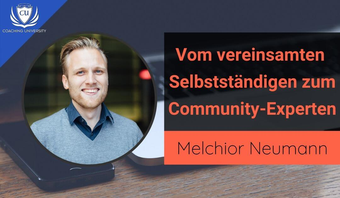 Podcast-Interview mit Melchior Neumann_ Vom vereinsamten Selbstständigen zum Experte für Communityaufbau und Crowd Strategien auch außerhalb von Facebook Gruppen