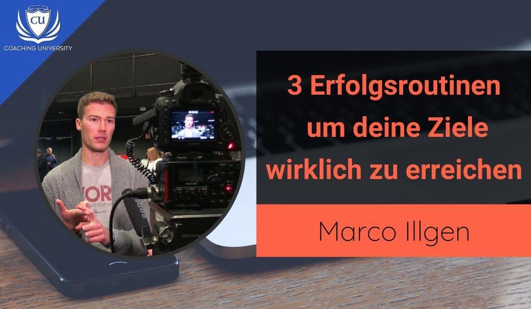Marco Illgen Kursersteller & Coaching University Gründer_ 3 Erfolgsroutine zum Jahresende, um deine Jahresziele 2020 zu erreichen