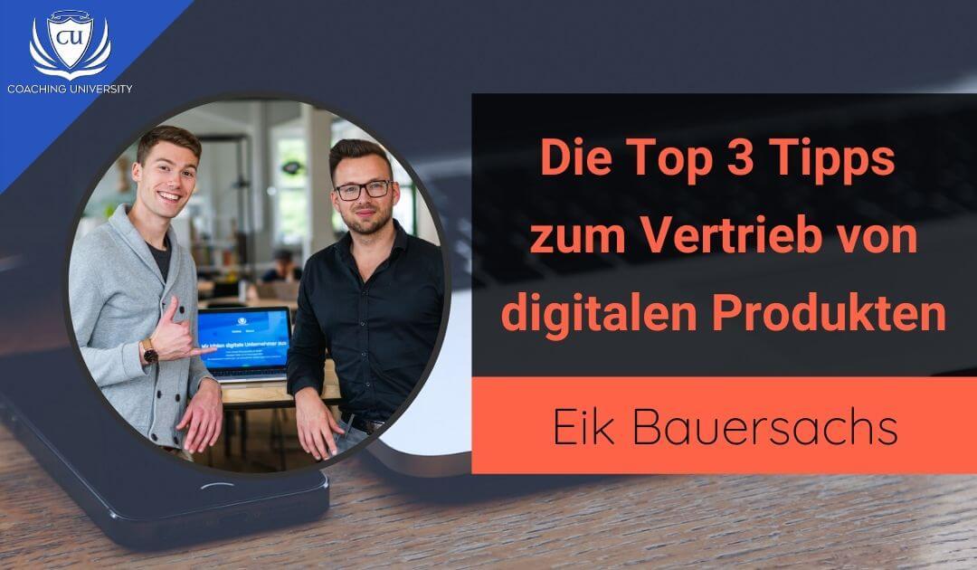 Die 3 besten Vertriebstipps von meinem Geschäftspartner Eik Bauersachs, um deinen Online-Kurs zu verkaufen
