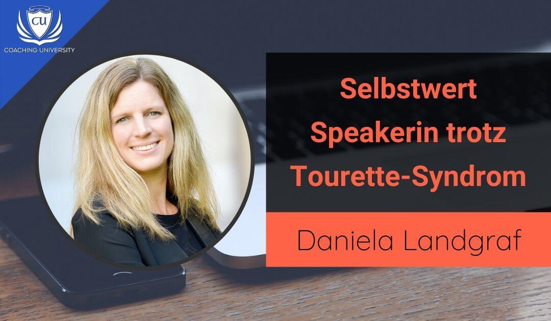 Selbstwert trotz Tourette-Syndrom - Worauf es als Unternehmer wirklich ankommt mit Daniela Landgraf