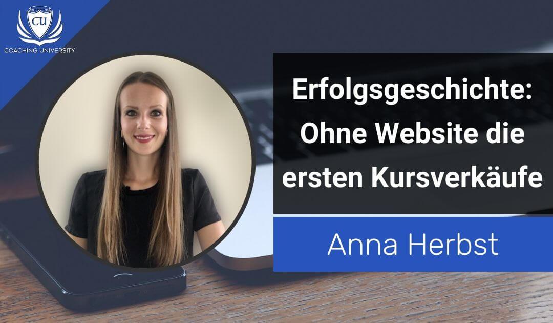 Ohne Website und Logo die ersten Verkäufe für ihren Online-Kurs – Erfolgsgeschichte Anna Herbst