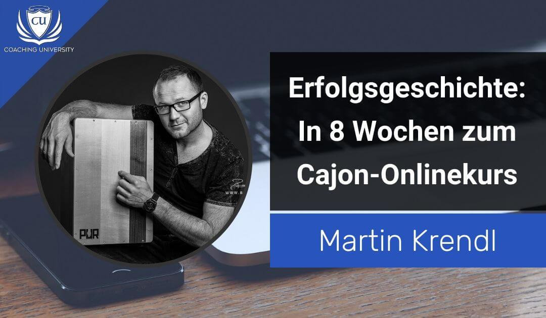 Erfolgsgeschichte Martin Krendl_ In 8 Wochen einen Cajon Online-Kurs erstellt und die ersten 4-stelligen Umsätze erzielt