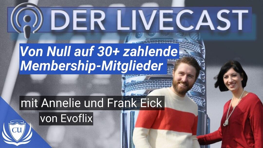 Erfolgsgeschichte: Wie Annelie und Frank Eick in kürzester Zeit über 30 monatlich zahlende Mitglieder für Evoflix gewannen