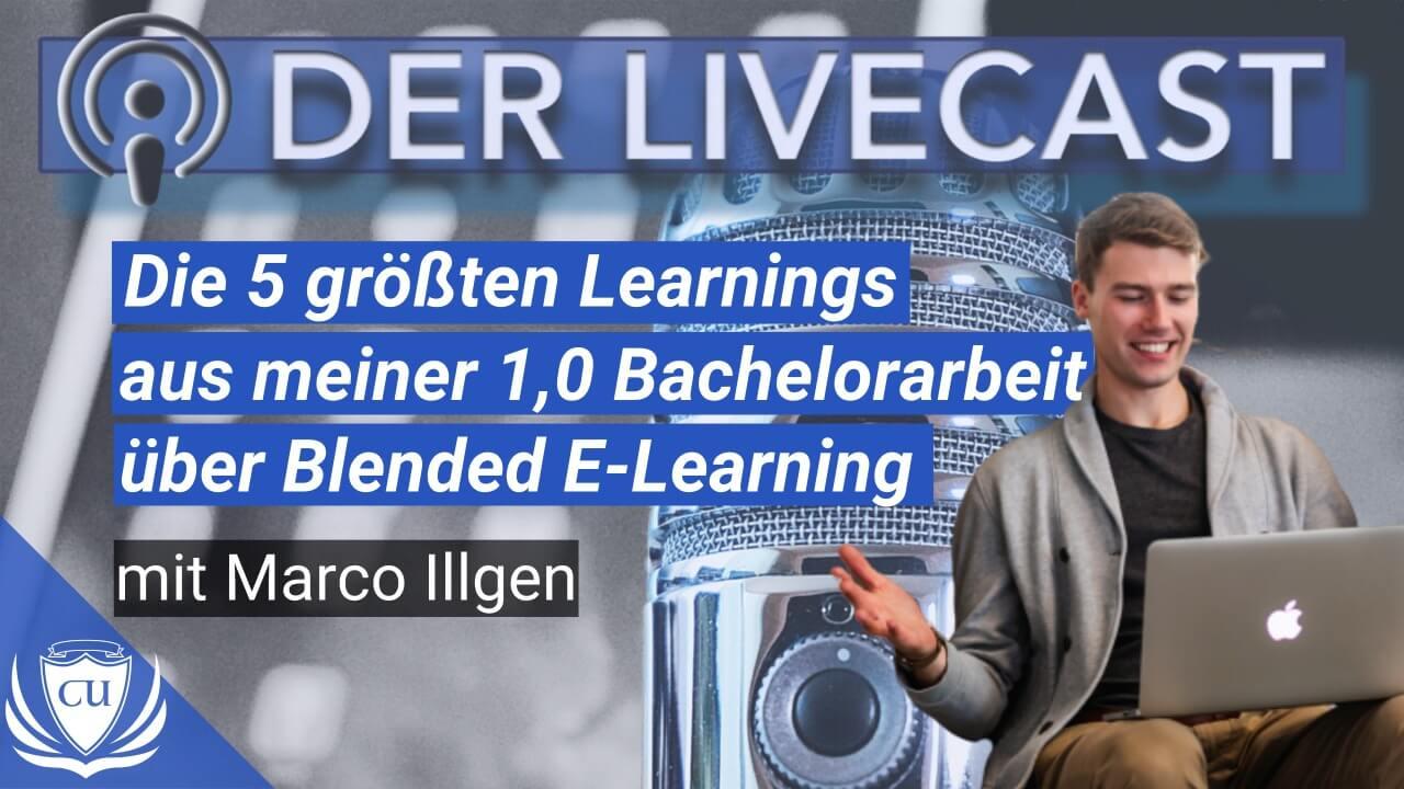 Die 5 größten Erkenntnisse aus meiner 1,0 Bachelorarbeit über Blended E-Learning und Online-Kurse in der Personalentwicklung von Unternehmen - Marco Illgen Kursersteller Podcast