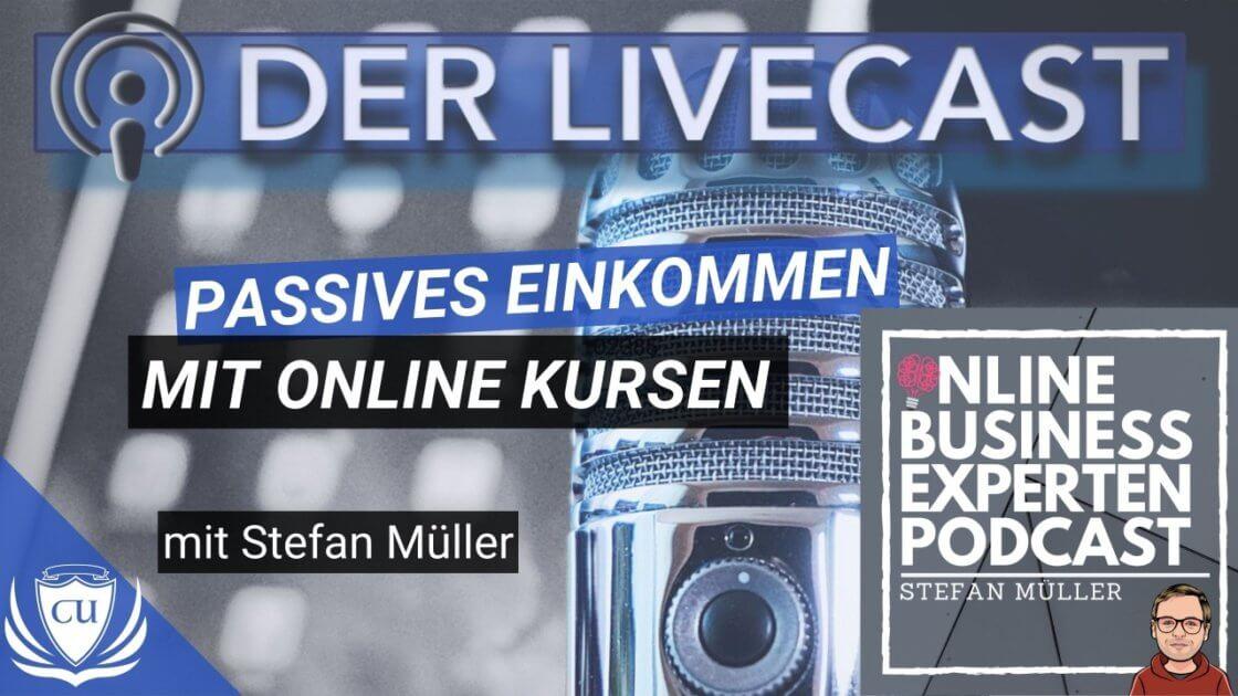 Mit Online-Kursen passives Einkommen verdienen - Stefan Müller Online-Business Experten Podcast